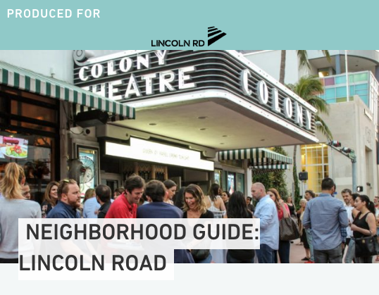 Check out the New Tropic Neighborhood Guide to Lincoln Road